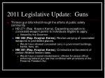 2011 legislative update guns4