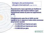 sostegno alla partecipazione alle gare internazionali legge 304 90
