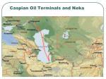 caspian oil terminals and neka