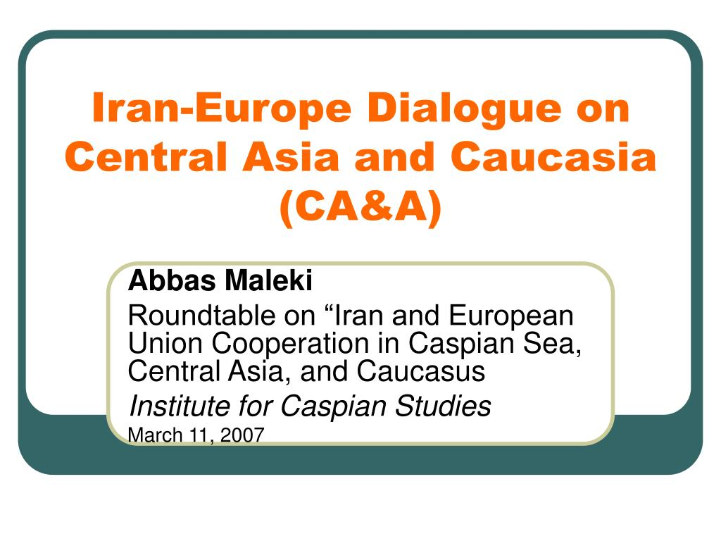 iran europe dialogue on central asia and caucasia ca a l.