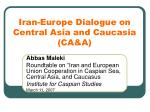 iran europe dialogue on central asia and caucasia ca a