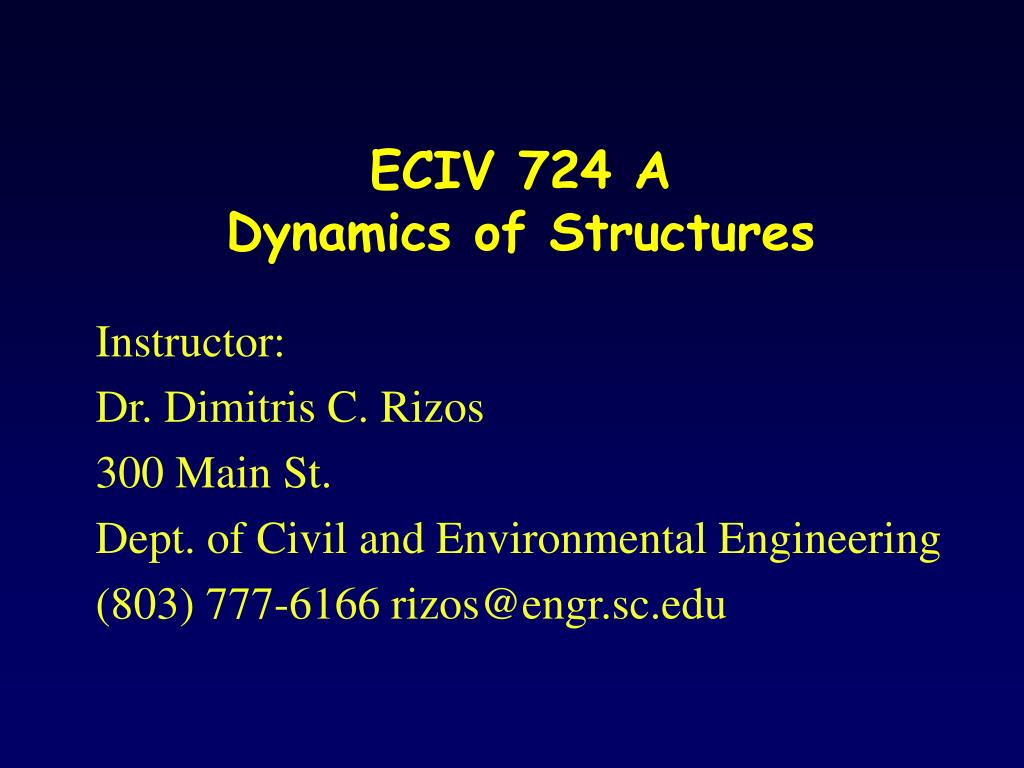 eciv 724 a dynamics of structures l.