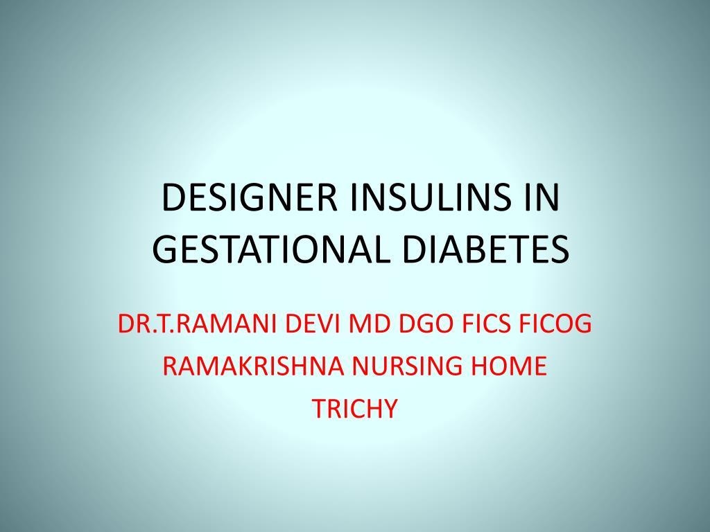 designer insulins in gestational diabetes l.