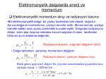 elektromanyetik dalgalarda enerji ve momentum33