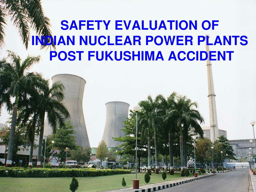 safety evaluation of indian nuclear power plants post fukushima accident l.
