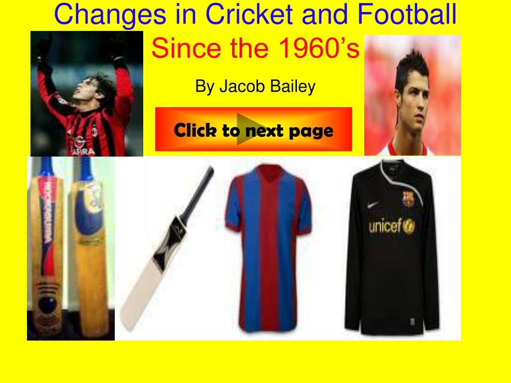 changes in cricket and football since the 1960 s by jacob bailey l.