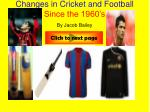 changes in cricket and football since the 1960 s by jacob bailey