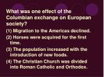 what was one effect of the columbian exchange on european society
