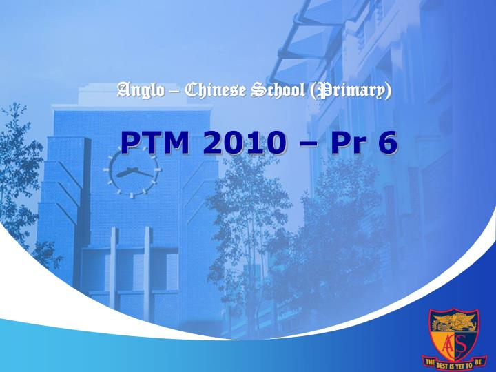 anglo chinese school primary ptm 2010 pr 6 n.