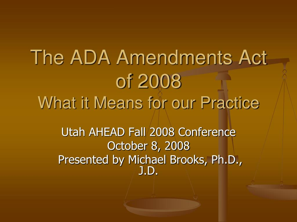 the ada amendments act of 2008 what it means for our practice l.