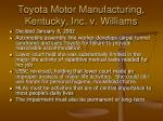 toyota motor manufacturing kentucky inc v williams