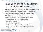 can we be part of the healthcare improvement solution