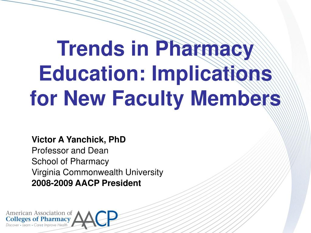 trends in pharmacy education implications for new faculty members l.
