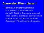 conversion plan phase 1