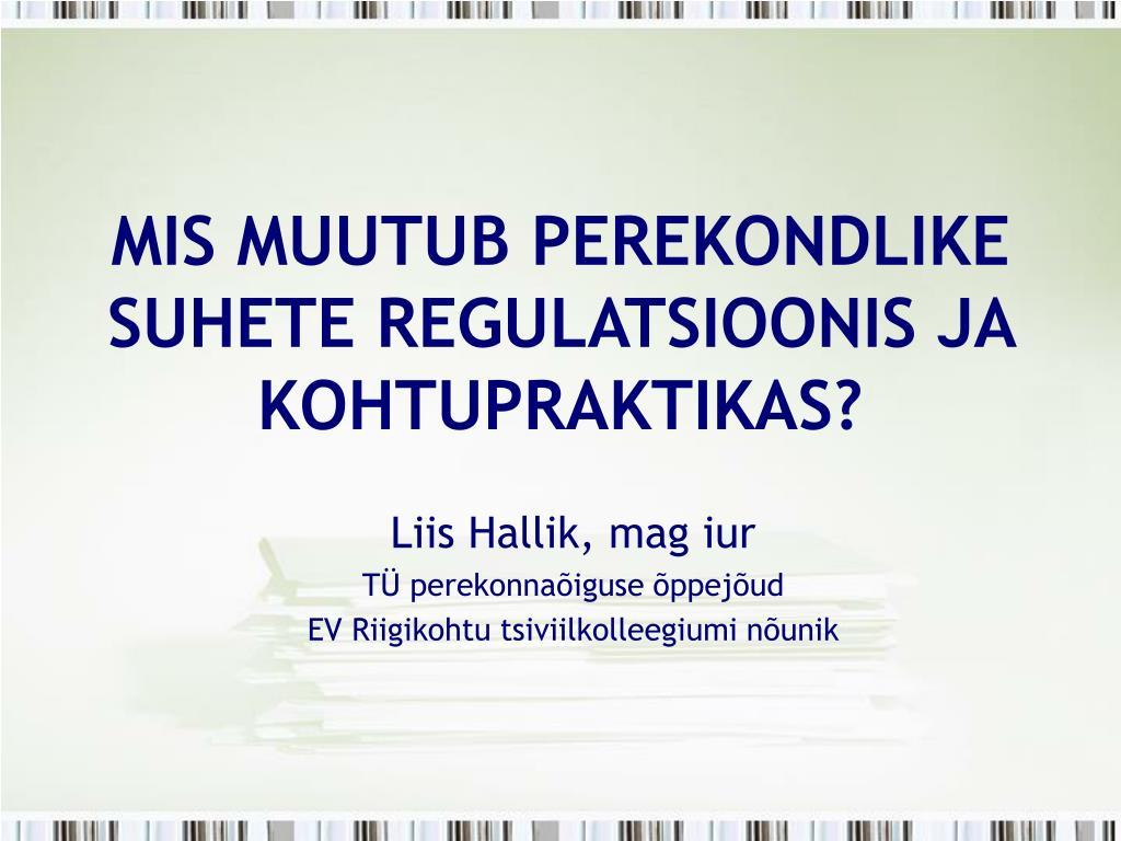 mis muutub perekondlike suhete regulatsioonis ja kohtupraktikas l.