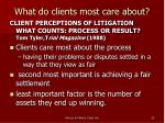 what do clients most care about
