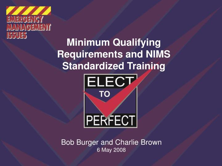 Minimum Qualifying Requirements and NIMS Standardized Training