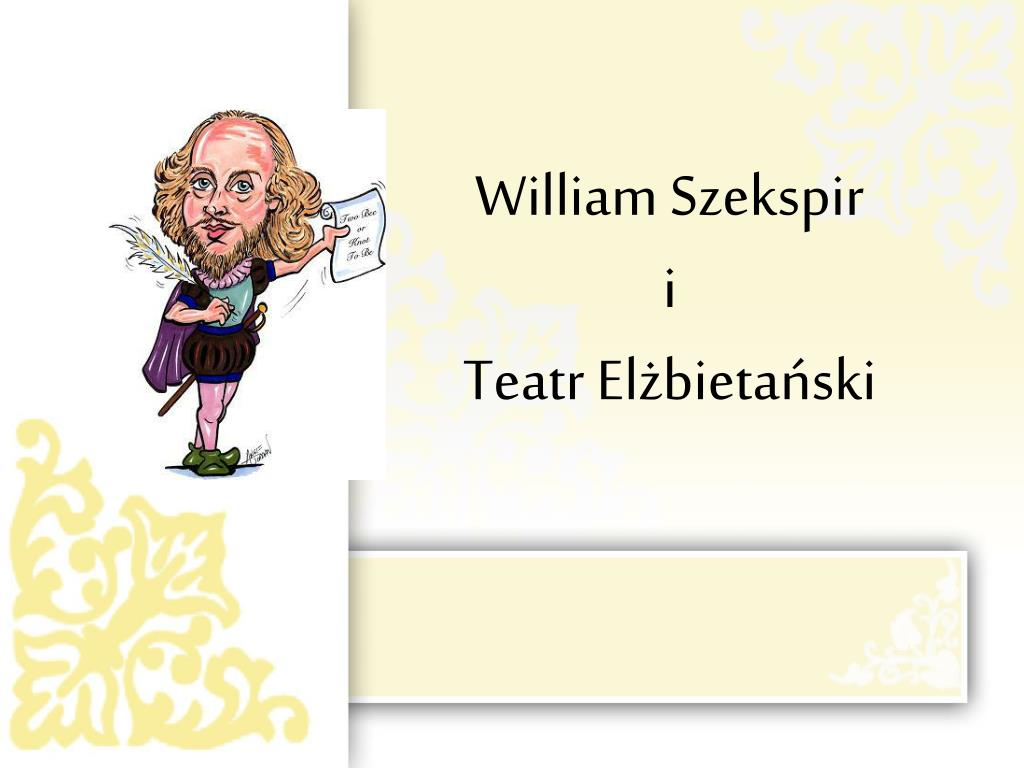 william szekspir i teatr el bieta ski l.