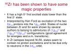 90 zr has been shown to have some magic properties