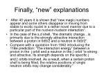 finally new explanations