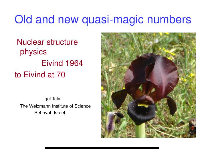 Old and new quasi magic numbers
