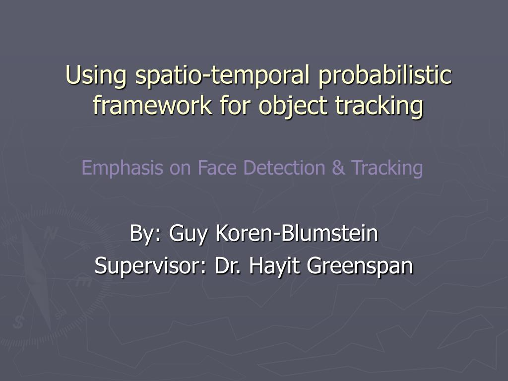 using spatio temporal probabilistic framework for object tracking l.