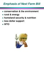 emphasis of next farm bill