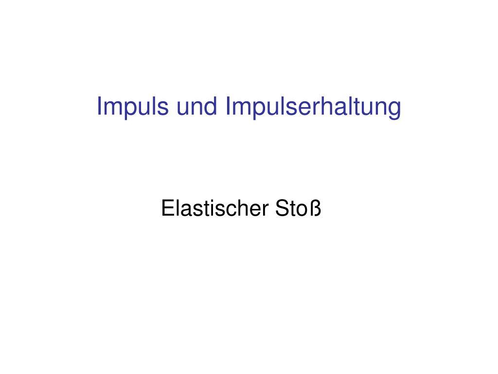 elastischer sto l.