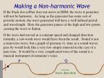 making a non harmonic wave