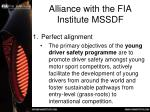alliance with the fia institute mssdf