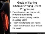 goals of karting shootout young driver programme