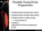 possible young driver programmes