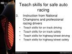 teach skills for safe auto racing