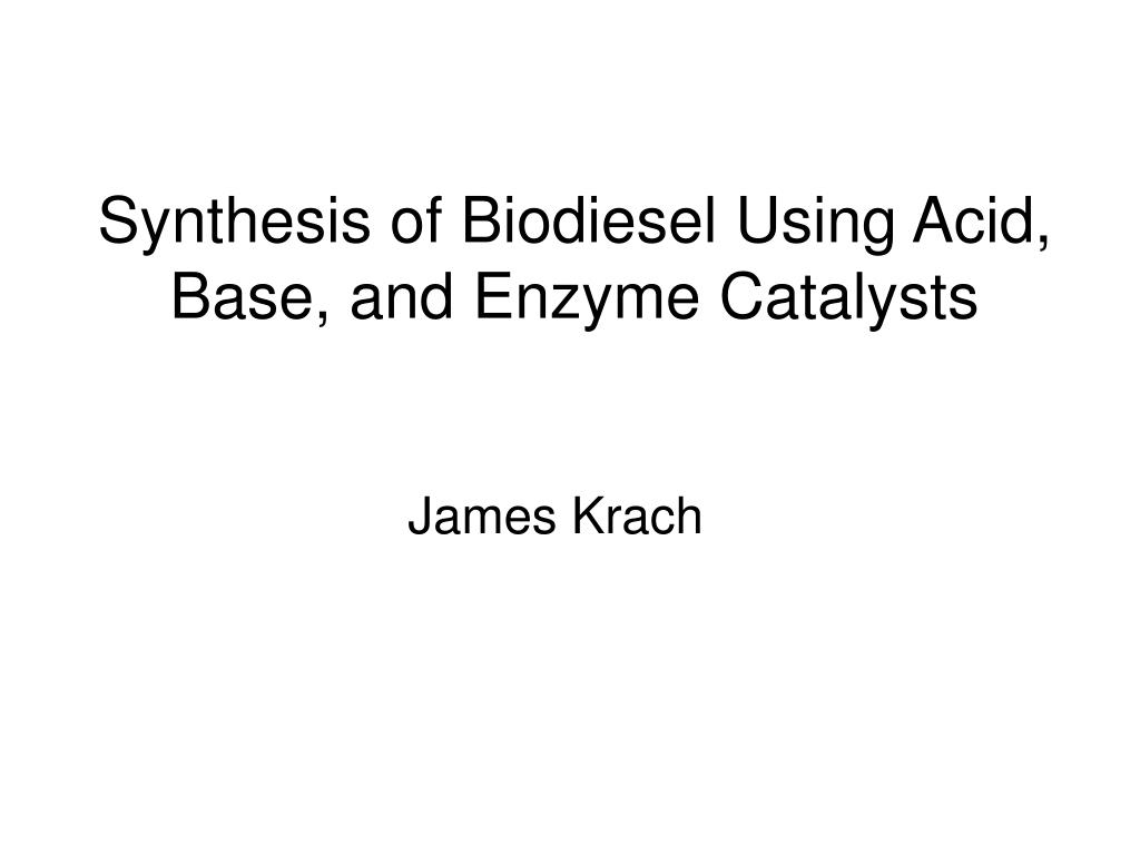 synthesis of biodiesel using acid base and enzyme catalysts l.