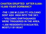 chaiten erupt ed after 8 000 10 000 year dormancy