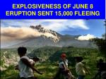 explosiveness of june 8 eruption sent 15 000 fleeing