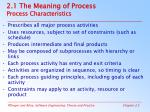 2 1 the meaning of process process characteristics