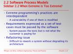 2 2 software process models sidebar 2 2 when extreme is too extreme