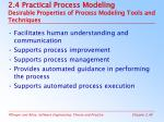 2 4 practical process modeling desirable properties of process modeling tools and techniques
