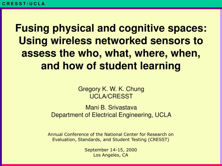Fusing physical and cognitive spaces: Using wireless networked sensors to assess the who, what, wher...