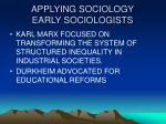 applying sociology early sociologists