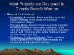 most projects are designed to directly benefit women