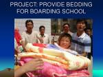 project provide bedding for boarding school