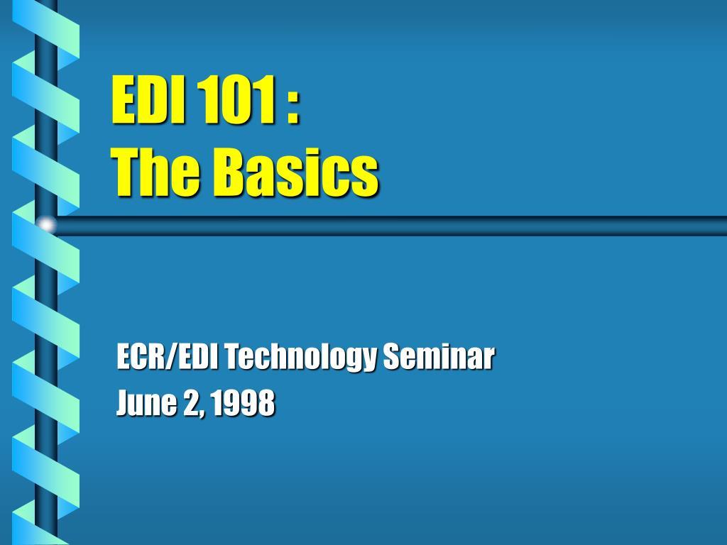 edi 101 the basics l.