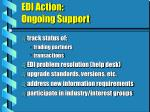 edi action ongoing support