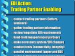edi action trading partner enabling