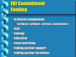 edi commitment funding