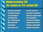 understanding edi re active vs pro active edi