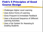fink s 5 principles of good course design