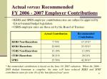 actual versus recommended fy 2006 2007 employer contributions